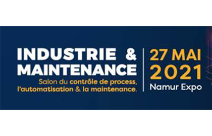 EXHIBITION IN NAMUR Industrie & Maintenance 2020 – postponed to 27 May 2021